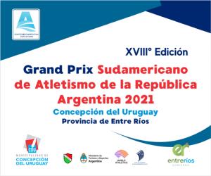 xviii edicion grand prix sudamericano de atletismo argentina 2021