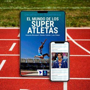 decathlon en sudamerica el mundo de los super atletas eduardo biscayart nestor calixto luis vinker